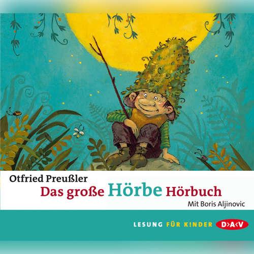 Hoerbuch Das große Hörbe-Hörbuch (Lesung) - Otfried Preußler - Boris Aljinovic