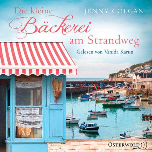 Hoerbuch Die kleine Bäckerei am Strandweg - Jenny Colgan - Vanida Karun