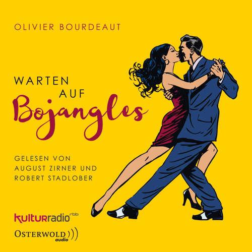 Hoerbuch Warten auf Bojangles - Olivier Bourdeaut - August Zirner
