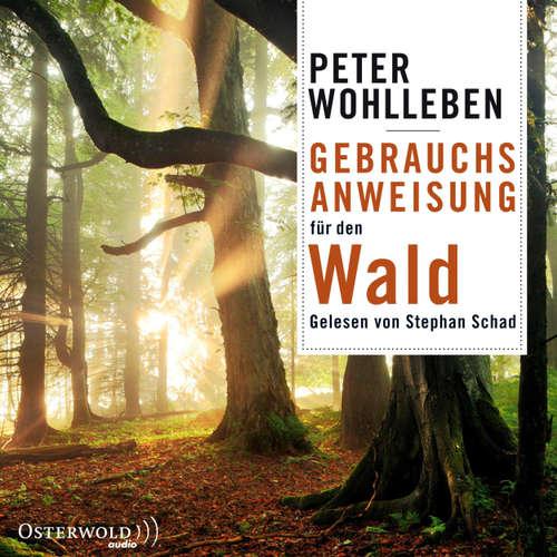 Hoerbuch Gebrauchsanweisung für den Wald - Peter Wohlleben - Stephan Schad