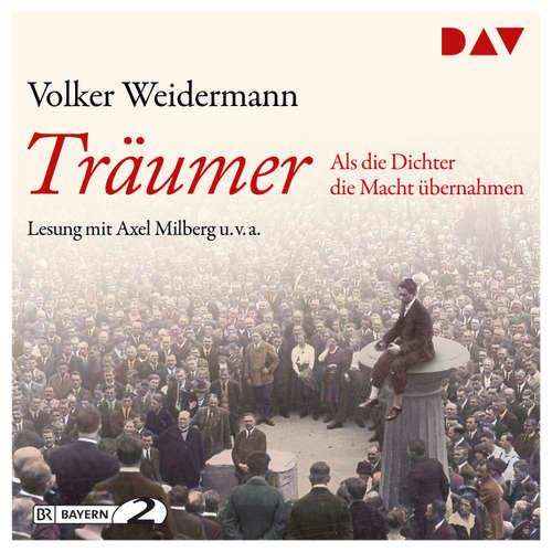 Hoerbuch Träumer - Als die Dichter die Macht übernahmen - Volker Weidermann - Milberg Axel