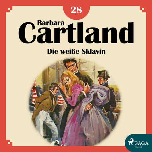 Hoerbuch Die weiße Sklavin - Die zeitlose Romansammlung von Barbara Cartland 18 - Barbara Cartland - Hannah Baus