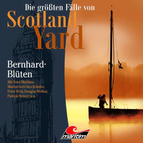 Die größten Fälle von Scotland Yard, Folge 31: Bernhard-Blüten
