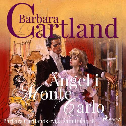 Audiokniha Ängel i Monte Carlo - Den eviga samlingen 18 - Barbara Cartland - Johanna Landt