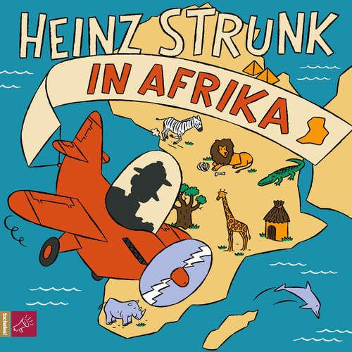 Hoerbuch Heinz Strunk in Afrika - Heinz Strunk - Heinz Strunk