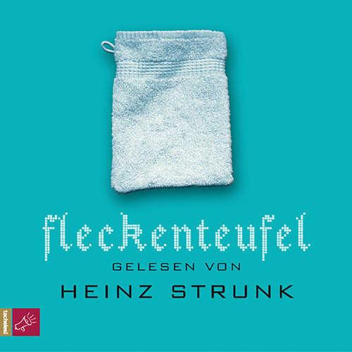 Hoerbuch Fleckenteufel - Heinz Strunk - Heinz Strunk