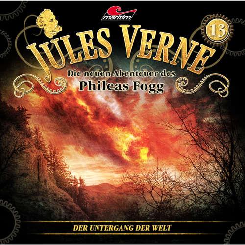 Hoerbuch Jules Verne, Die neuen Abenteuer des Phileas Fogg, Folge 13: Der Untergang der Welt - Marc Freund - Christian Brückner