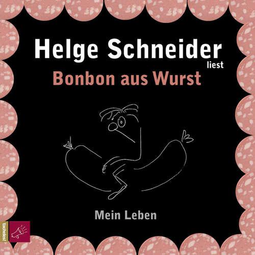 Hoerbuch Bonbon aus Wurst - Helge Schneider - Helge Schneider