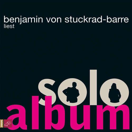 Hoerbuch Soloalbum - Benjamin von Stuckrad-Barre - Benjamin von Stuckrad-Barre