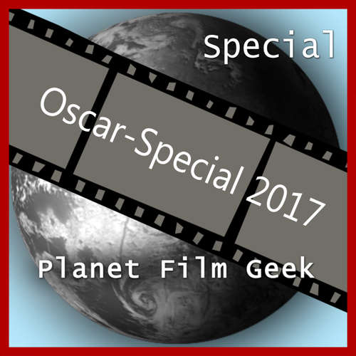 Planet Film Geek, PFG: Oscar-Special 2017