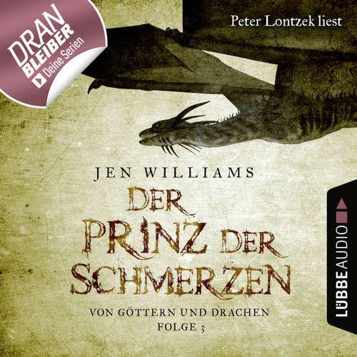 Hoerbuch Der Prinz der Schmerzen - Von Göttern und Drachen - Die Kupfer Fantasy Reihe 3 - Jen Williams - Peter Lontzek
