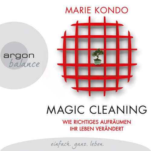 Magic Cleaning - Wie richtiges Aufräumen ihr Leben verändert
