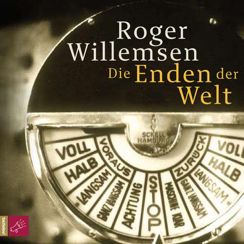Hoerbuch Die Enden der Welt - Roger Willemsen - Roger Willemsen