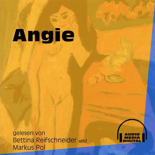 Hoerbuch Angie -  Anonym - Bettina Reifschneider
