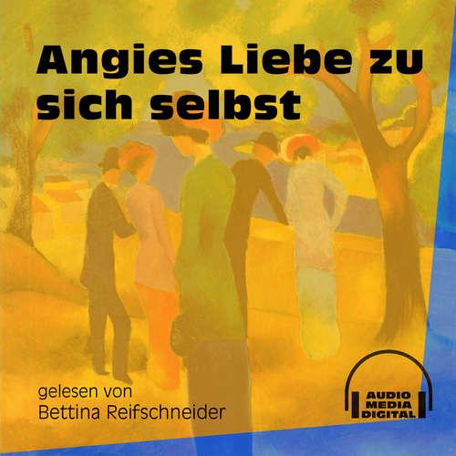 Hoerbuch Angies Liebe zu sich selbst -  Anonym - Bettina Reifschneider