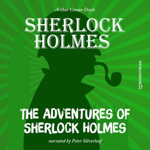 Audiobook The Adventures of Sherlock Holmes - Sir Arthur Conan Doyle - Peter Silverleaf