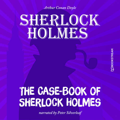 Audiobook The Case-Book of Sherlock Holmes - Sir Arthur Conan Doyle - Peter Silverleaf