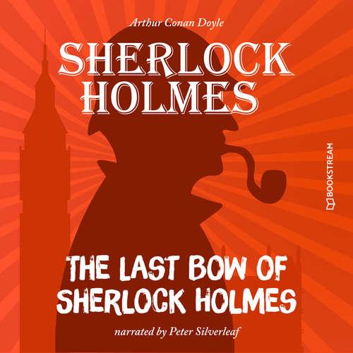 Audiobook The Last Bow of Sherlock Holmes - Sir Arthur Conan Doyle - Peter Silverleaf
