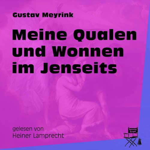 Hoerbuch Meine Qualen und Wonnen im Jenseits - Gustav Meyrink - Heiner Lamprecht