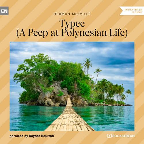 Audiobook Typee - A Peep at Polynesian Life - Herman Melville - Rayner Bourton