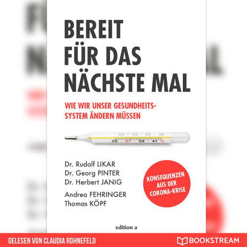 Hoerbuch Bereit für das nächste Mal - Wie wir unser Gesundheitssystem ändern müssen - Dr. Rudolf Likar - Claudia Rohnefeld