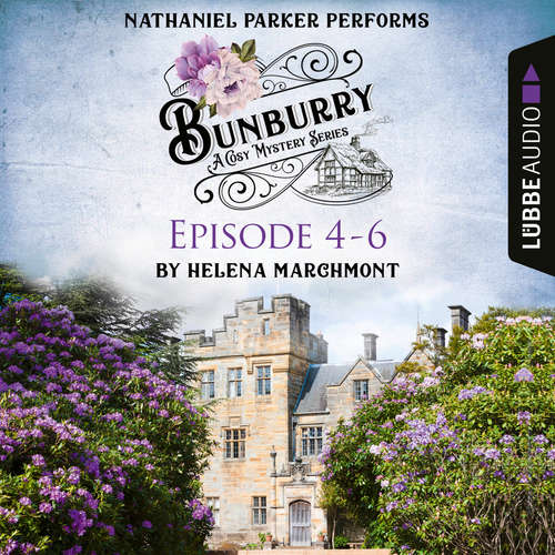 Audiobook Bunburry - A Cosy Mystery Compilation, Episode 4-6 - Helena Marchmont - Nathaniel Parker