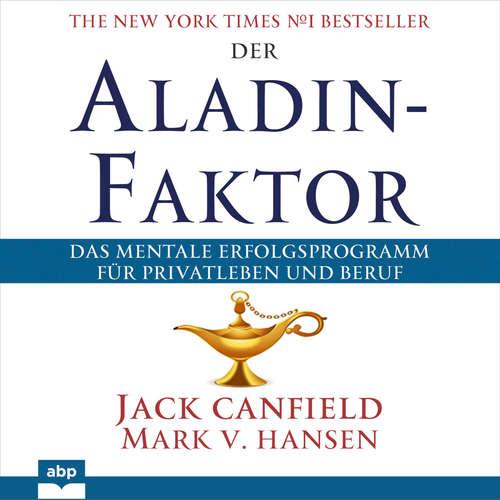 Hoerbuch Der Aladin-Faktor - Das mentale Erfolgsprogramm für Privatleben und Beruf - Jack Canfield - Uwe Daufenbach
