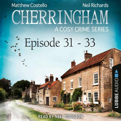 Audiobook Episode 31-33 - A Cosy Crime Compilation - Cherringham: Crime Series Compilations 11 - Matthew Costello - Neil Dudgeon