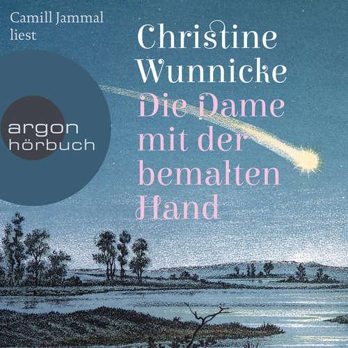 Hoerbuch Die Dame mit der bemalten Hand - Christine Wunnicke - Camill Jammal