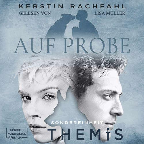 Hoerbuch Auf Probe - Sondereinheit Themis, Band 1 - Kerstin Rachfahl - Lisa Müller