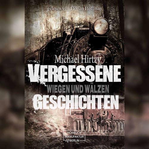 Hoerbuch Wiegen und Wälzen - Vergessene Geschichten, Band 2 - Michael Hirtzy - Florian Hoffmann
