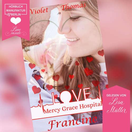 Hoerbuch Francine - Mercy Grace Hospital, Band 3 - Violet Thomas - Lisa Müller