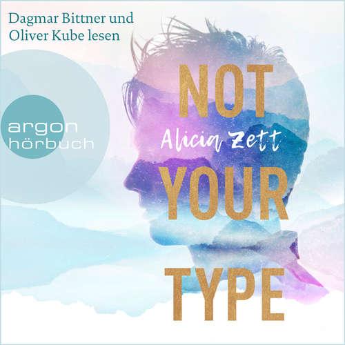 Hoerbuch Not Your Type - Love is Queer, Band 1 - Alicia Zett - Dagmar Bittner