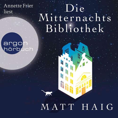 Hoerbuch Die Mitternachtsbibliothek - Matt Haig - Annette Frier