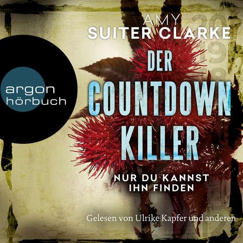 Hoerbuch Der Countdown-Killer - Nur du kannst ihn finden - Amy Suiter Clarke - Ulrike Kapfer