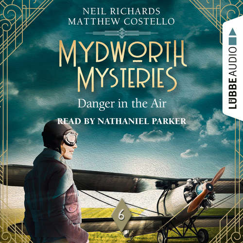 Audiobook Danger in the Air - Mydworth Mysteries - A Cosy Historical Mystery Series, Episode 6 - Matthew Costello - Nathaniel Parker