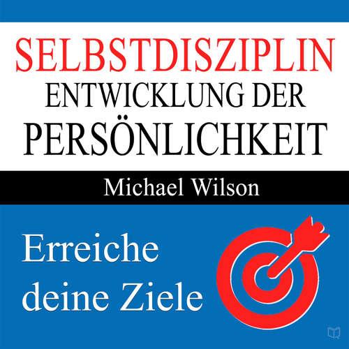 Hoerbuch Selbstdisziplin - Entwicklung der Persönlichkeit - Michael Wilson - Uwe Daufenbach