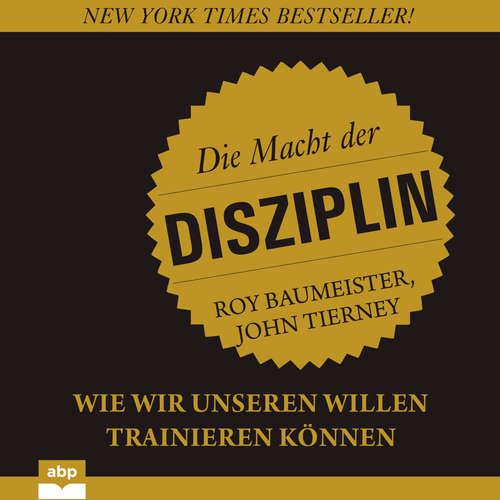 Hoerbuch Die Macht der Disziplin - Wie wir unseren Willen trainieren können - Roy Baumeister - Olaf Renoldi