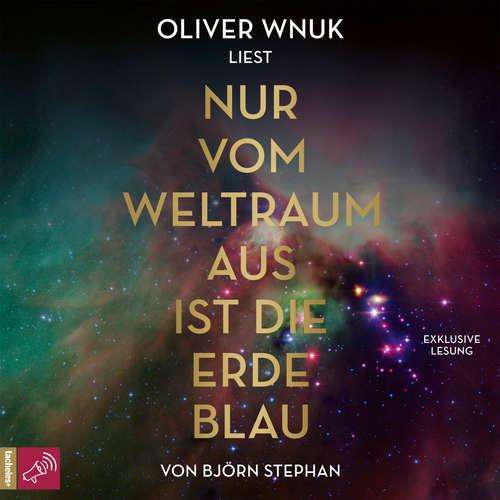Hoerbuch Nur vom Weltraum aus ist die Erde blau - Björn Stephan - Oliver Wnuk