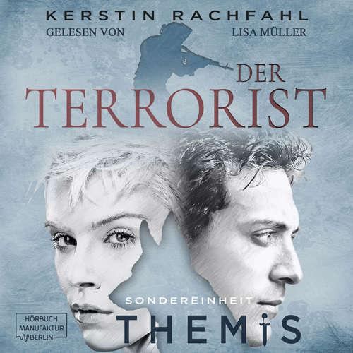 Hoerbuch Der Terrorist - Sondereinheit Themis, Band 2 - Kerstin Rachfahl - Lisa Müller
