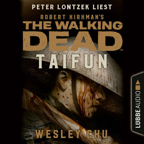 Hoerbuch The Walking Dead: Taifun - Wesley Chu - Peter Lontzek