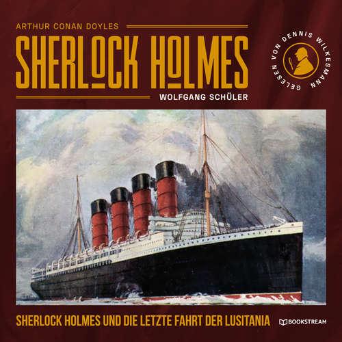 Hoerbuch Sherlock Holmes und die letzte Fahrt der Lusitania - Sir Arthur Conan Doyle - Paul Hilliger