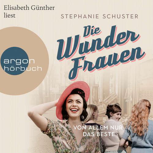 Hoerbuch Wunderfrauen-Trilogie, Band 2: Von allem nur das Beste - Stephanie Schuster - Elisabeth Günther