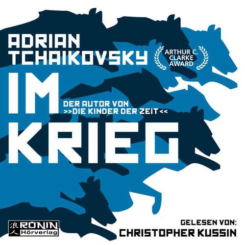Hoerbuch Im Krieg - Adrian Tchaikovsky - Christopher Kussin