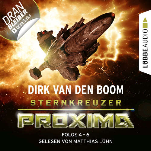 Hoerbuch Sternkreuzer Proxima, Sammelband 2: Folge 4-6 - Dirk van den Boom - Matthias Lühn