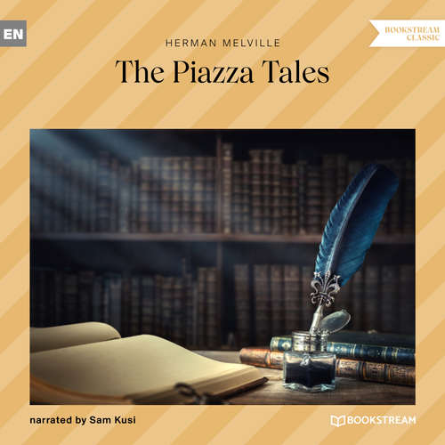 Audiobook The Piazza Tales - Herman Melville - Sam Kusi
