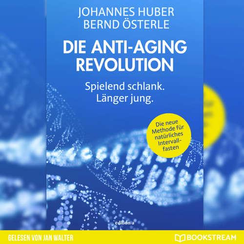 Hoerbuch Die Anti-Aging Revolution - Spielend schlank. Länger jung. - Johannes Huber - Jan Walter