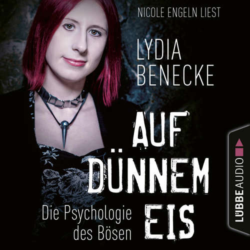 Hoerbuch Auf dünnem Eis - Die Psychologie des Bösen - Lydia Benecke - Nicole Engeln