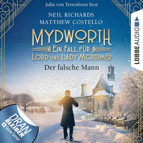 Hoerbuch Der falsche Mann - Mydworth - Ein Fall für Lord und Lady Mortimer 7 - Matthew Costello - Julia von Tettenborn