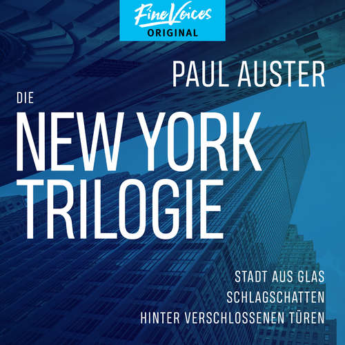 Hoerbuch Die New York-Trilogie - Stadt aus Glas / Schlagschatten / Hinter verschlossenen Türen - Paul Auster - Stefan Kaminski